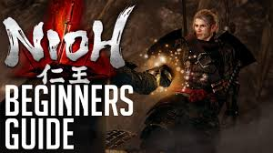 nioh beginners guide how to play basics should i buy tips