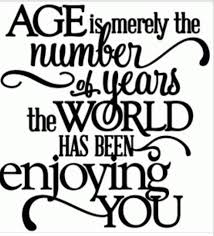 60th birthday sayings age is merely the number of years the world has been enjoying you