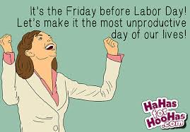 Labor Day Meme - practically a four day weekend hahas for hoohas