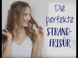 Frisuren Zum Selber Machen Nivea by Die Perfekte Strandfrisur Selber Machen Nivea