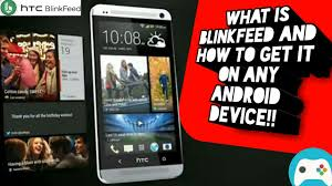 blinkfeed apk what is htc blinkfeed and how to install it on any android device
