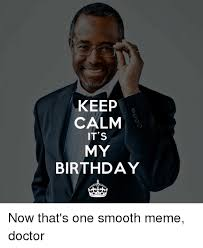 Its My Birthday Meme - 25 best memes about keep calm its my birthday keep calm its