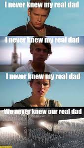 Funny Star Wars Memes - funny i never knew my real dad star wars meme jokes quotesbae