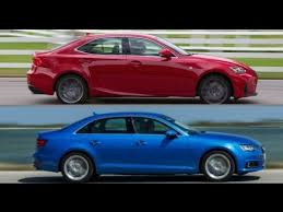 audi a4 vs lexus is350 2017 lexus is 200t vs 2017 audi a4