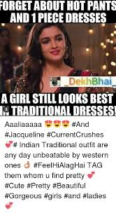 Indian Girl Memes - forget about hot pants and 1piece dresses dekh bhai a girl still