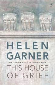 this house of grief helen garner newcastle writers festival