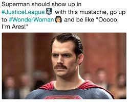 Mustache Meme - superman should show up in justiceleague with this mustache go