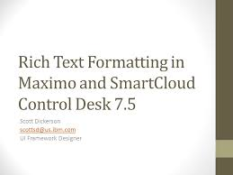 rich text formatting in maximo and smartcloud control desk ppt