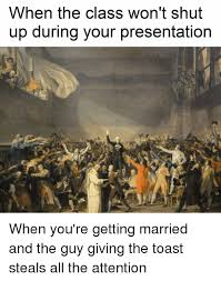 Shut Up Wesley Meme - when the class won t shut up during your presentation when you re