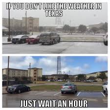 Texas Weather Meme - 11 funny memes you ll only understand if you re from texas