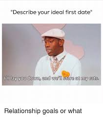 First Date Meme - revolutionary memes that will change up your dating game