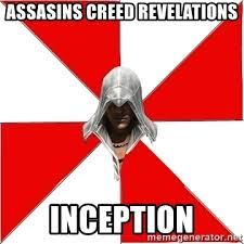 Inception Meme Generator - assasins creed revelations inception assassin s creed meme generator