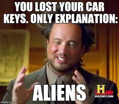 Lost Keys Meme - ancient aliens meme imgflip