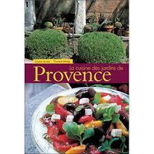 cuisine de provence la cuisine des jardins de provence relié louisa jones achat