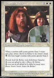 Magic Card Meme - brave sir robin as a magic the gathering card a monty python event
