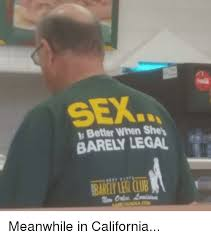 Legal Memes - sex better when she barely legal barely legl club club meme on sizzle
