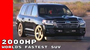 world auto toyota 2000hp toyota land cruiser world u0027s fastest suv youtube