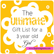ultimate gift list for a 3 year the pinning