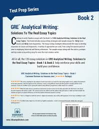 gre issue task sample essays buy gre analytical writing book 2 solutions to the real essay buy gre analytical writing book 2 solutions to the real essay topics test prep series book online at low prices in india gre analytical writing book