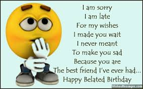 happy delayed birthday wishes happy belated birthday forgot your