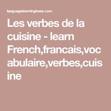 verbe de cuisine les verbes de la cuisine learn francais vocabulaire