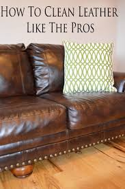 How To Clean Leather Sofa 5 Steps To Clean A Leather Like The Pros Best Diy Tricks