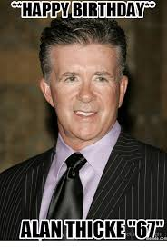 Alan Meme - happy birthday alan thicke 6 memes com alan thicke meme on me me
