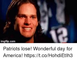 Patriots Lose Meme - 25 best memes about patriots lose patriots lose memes