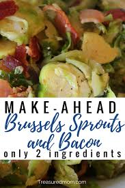 make ahead brussels sprouts and bacon treasured