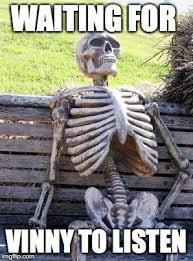 Vinny Meme - waiting skeleton meme imgflip