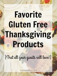 favorite gluten free thanksgiving products msmodify