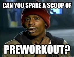 Pre Workout Meme - should you cycle your pre workout supplements