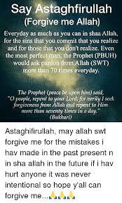 Astaghfirullah Meme - say astaghfirullah forgive me allah everyday as much as you can in