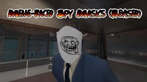Meme Faced - meme faced spy masks revised team fortress 2 skin mods
