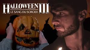 le fossoyeur de films 18 halloween 3 youtube