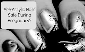 is it safe to wear acrylic nails or fake nails during pregnancy