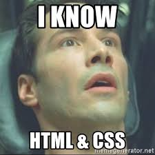Meme Html - i know html css i know kung fu meme generator