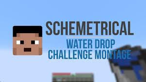 Challenge Montage Water Drop Challenge Montage