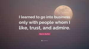 quote from warren buffett warren buffett quote u201ci learned to go into business only with