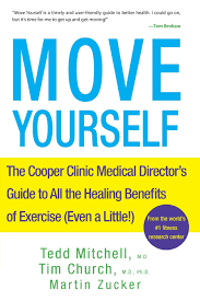 move yourself the cooper clinic medical director u0027s guide to all