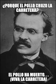 Nietzsche Meme - nietzsche meme