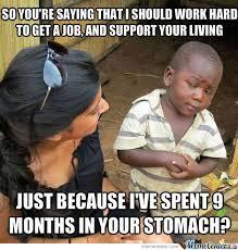 Get A Job Meme - why get a job by ptrlejr meme center