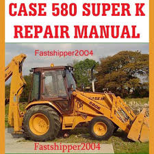 case 580sk 580 580ck super k tractor backhoe loader service