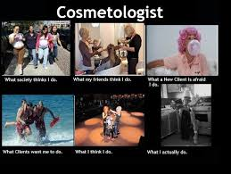 Cosmetology Memes - image 252054 what people think i do what i really do know