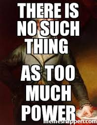 Meme Creator No Watermark - there is no such thing as too much power meme custom 21732