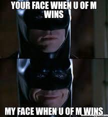 Batman Face Meme - your face when u of m wins my face when u of m wins meme batman