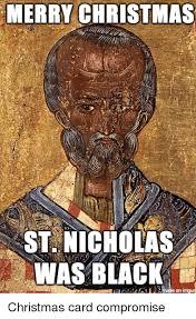 St Nicholas Meme - merry christmas st nicholas was black on imgur christmas card