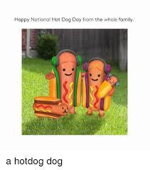 Hot Dog Meme - 25 best memes about national hot dog day national hot dog day