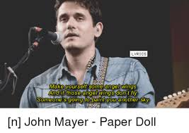 John Mayer Meme - lyrics make yourself some angel wings and if those angelwings dont