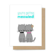 you u0027re getting meowied card funny wedding engagement bridal shower